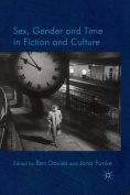 Sex, Gender and Time in Fiction and Culture