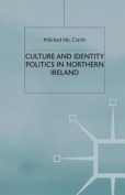 Culture and Identity Politics in Northern Ireland