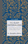 T.S. Eliot Materialized