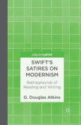 Swift's Satires on Modernism