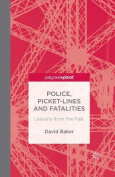 Police, Picket-Lines and Fatalities