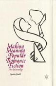Making Meaning in Popular Romance Fiction