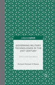 Governing Military Technologies in the 21st Century