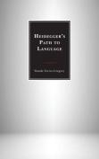 Heidegger's Path to Language