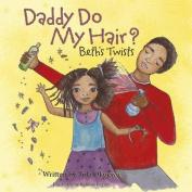 Daddy Do My Hair?