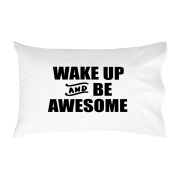 Oh, Susannah Wake up and Be Awesome Toddler Size Pillowcase