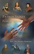 The Patron Saints of Forgiveness