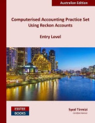 Computerised Accounting Practice Set Using Reckon Accounts - Entry Level