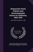 Democratic Party Politics and Environmental Issues in California, 1962-1976