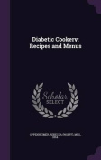 Diabetic Cookery; Recipes and Menus