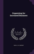 Organizing for Increased Business