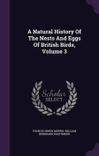 A Natural History of the Nests and Eggs of British Birds, Volume 3