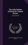 The Lady Stanley Institute for Trained Nurses