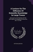 A Lecture on the Diffusion of Scientific Knowledge in Large Towns