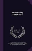 19th Century Collectanea