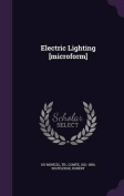 Electric Lighting [Microform]