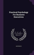 Practical Psychology for Business Executives