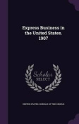 Express Business in the United States. 1907