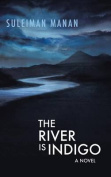 The River Is Indigo