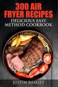 300 Air Fryer Recipes