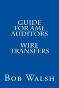 Guide for AML Auditors - Wire Transfers