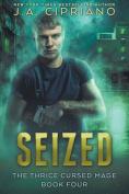 Seized: An Urban Fantasy Novel