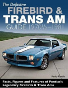 The Definitive Firebird & Trans Am Guide