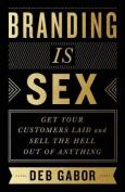 Branding Is Sex