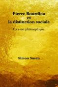 Pierre Bourdieu Et La Distinction Sociale [FRE]
