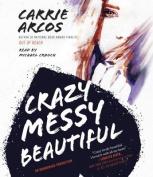 Crazy Messy Beautiful [Audio]