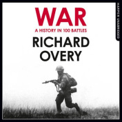 War: A History in 100 Battles [Audio]