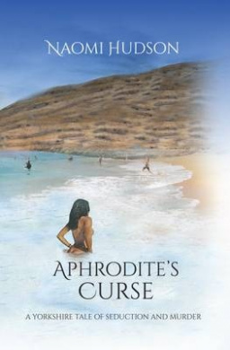 Aphrodite's Curse: A Yorkshire Tale of Seduction and Murder