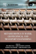 Metaheuristics in Water, Geotechnical and Transport Engineering
