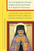 The True Significance of Sacred Tradition and its Great Worth, by St. Raphael M. Hawaweeny