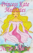 Princess Kate Meditates