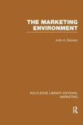 The Marketing Environment (Routledge Library Editions