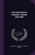 Arts and Science Calenda, Volume 1915-1916