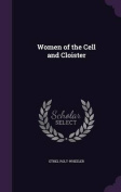 Women of the Cell and Cloister