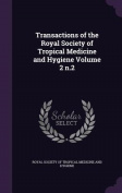 Transactions of the Royal Society of Tropical Medicine and Hygiene Volume 2 N.2