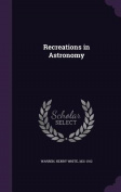 Recreations in Astronomy
