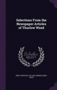 Selections from the Newspaper Articles of Thurlow Weed