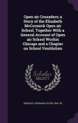 Open Air Crusaders; A Story of the Elizabeth McCormick Open Air School, Together with a General Account of Open Air School Workin Chicago and a Chapter on School Ventilation