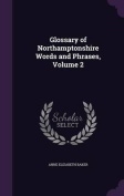 Glossary of Northamptonshire Words and Phrases, Volume 2