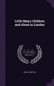 Little Meg's Children and Alone in London