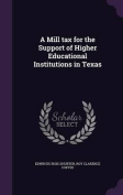 A Mill Tax for the Support of Higher Educational Institutions in Texas
