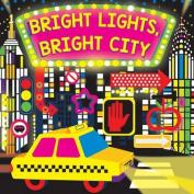 Bright Lights, Bright City (Fluorescent Pop!) [Board book]
