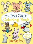 The Too Cute Coloring Book