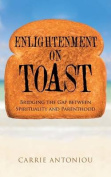 Enlightenment on Toast