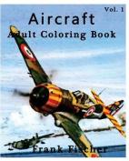 Aircraft: Adult Coloring Book Vol.1