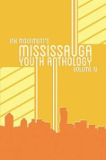 Ink Movement's Mississauga Youth Anthology Volume IV